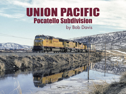 Union Pacific: Pocatello Subdivision (eBook)