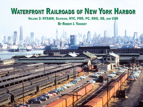 Waterfront Railroads of New York Harbor Volume 3 (eBook)