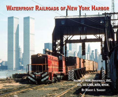 Waterfront Railroads of New York Harbor Volume 2 (Softcover)<br><i><small>May 1, 2020 Release</small></i>