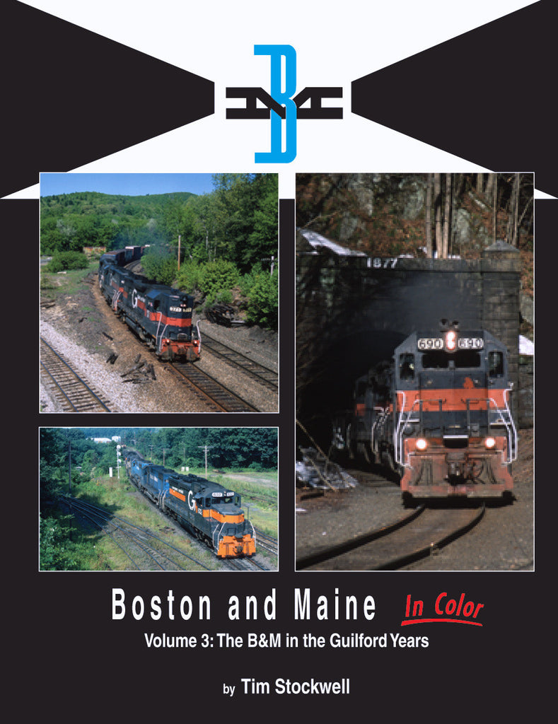 Boston & Maine in Color Volume 3: The B&M in the Guilford Years