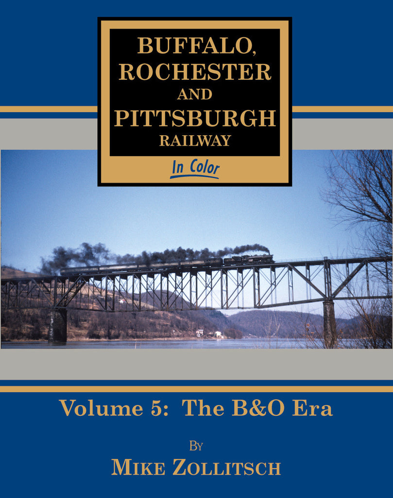Buffalo Rochester & Pittsburgh Railway In Color Volume 5: The B&O Era