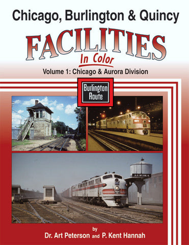 Chicago, Burlington & Quincy Facilities In Color Volume 1: Chicago and Aurora Division