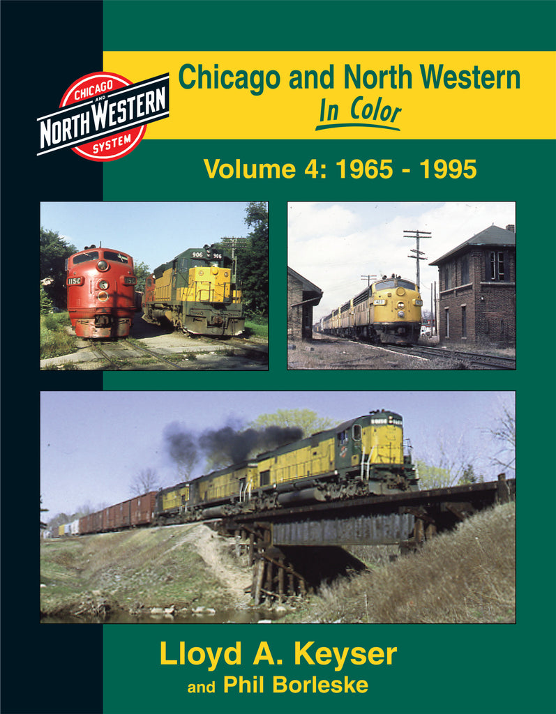 Chicago and North Western In Color Volume 4:1965-1995
