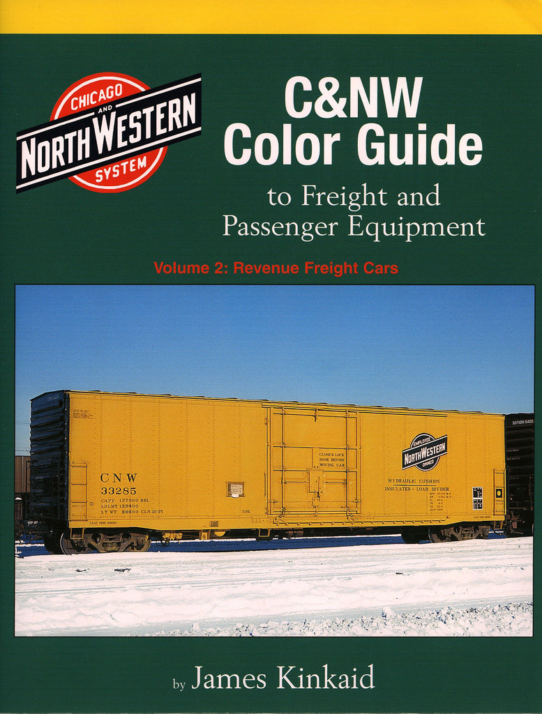 C&NW Color Guide to Freight and Passenger Equipment Volume 2: Revenue Freight Cars