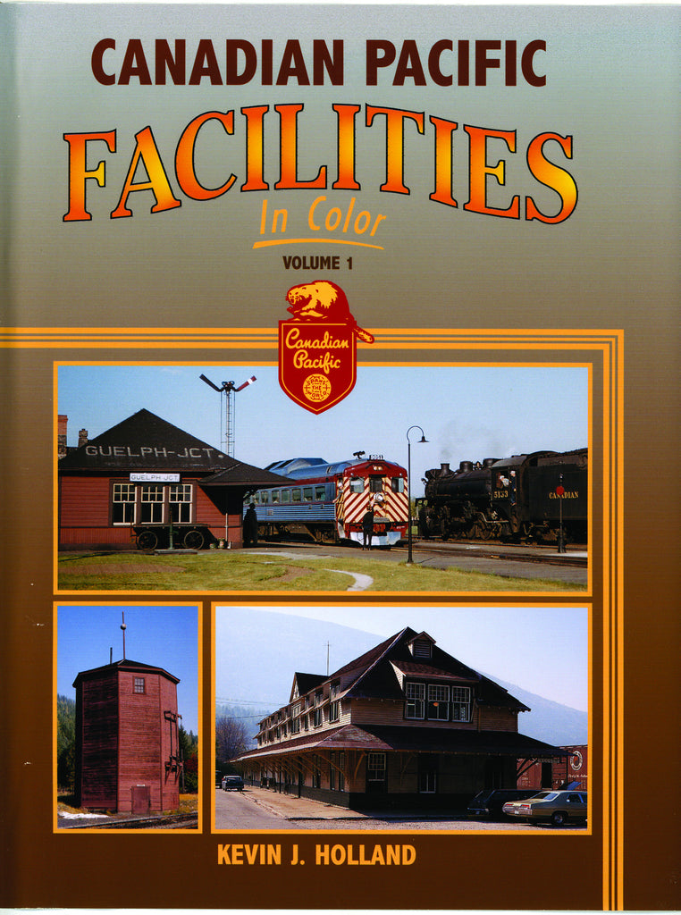 Canadian Pacific Facilities In Color  Volume 1