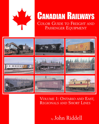 Canadian Railways Color Guide to Freight and Passenger Equipment Volume 1: Ontario and East, Regionals and Short Lines