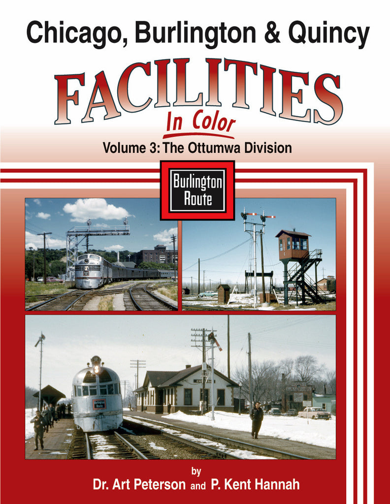 Chicago, Burlington & Quincy Facilities In Color Volume 3