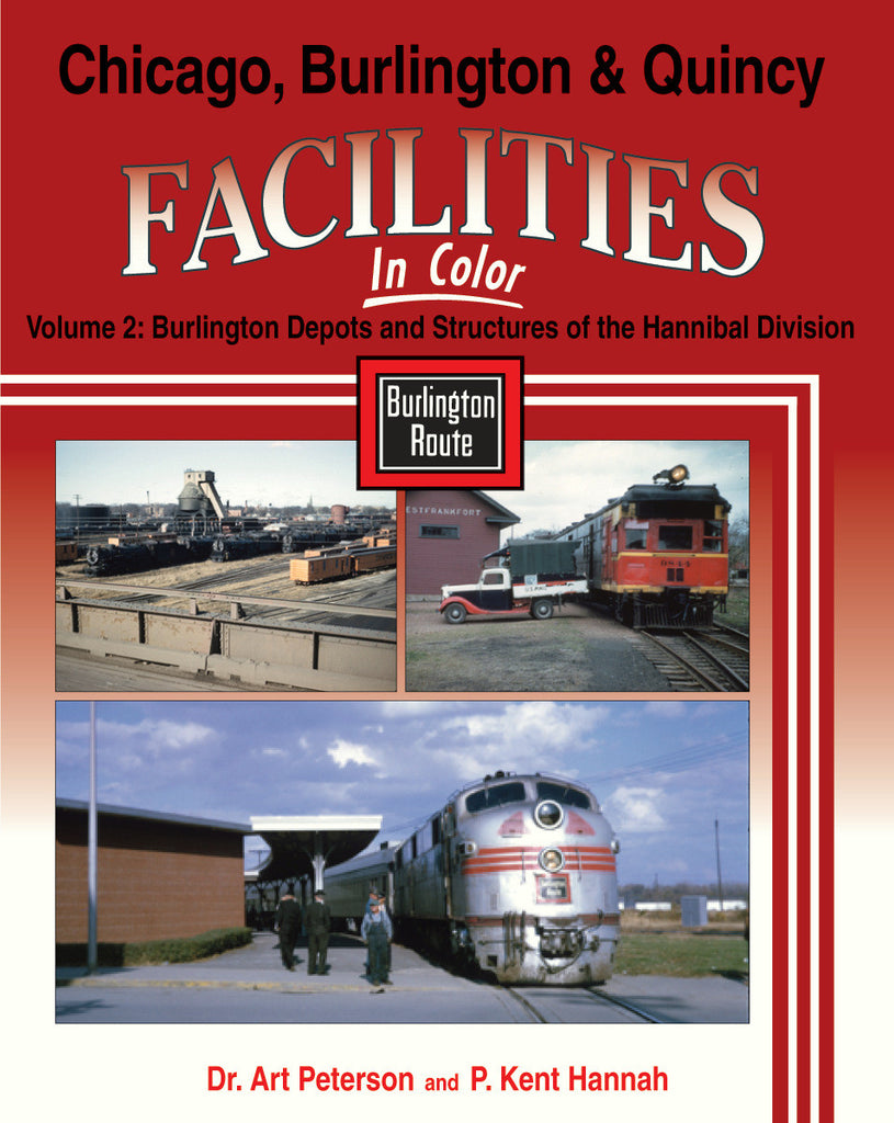 Chicago, Burlington & Quincy<br>Facilities In Color, Vol 2: Hannibal Div.