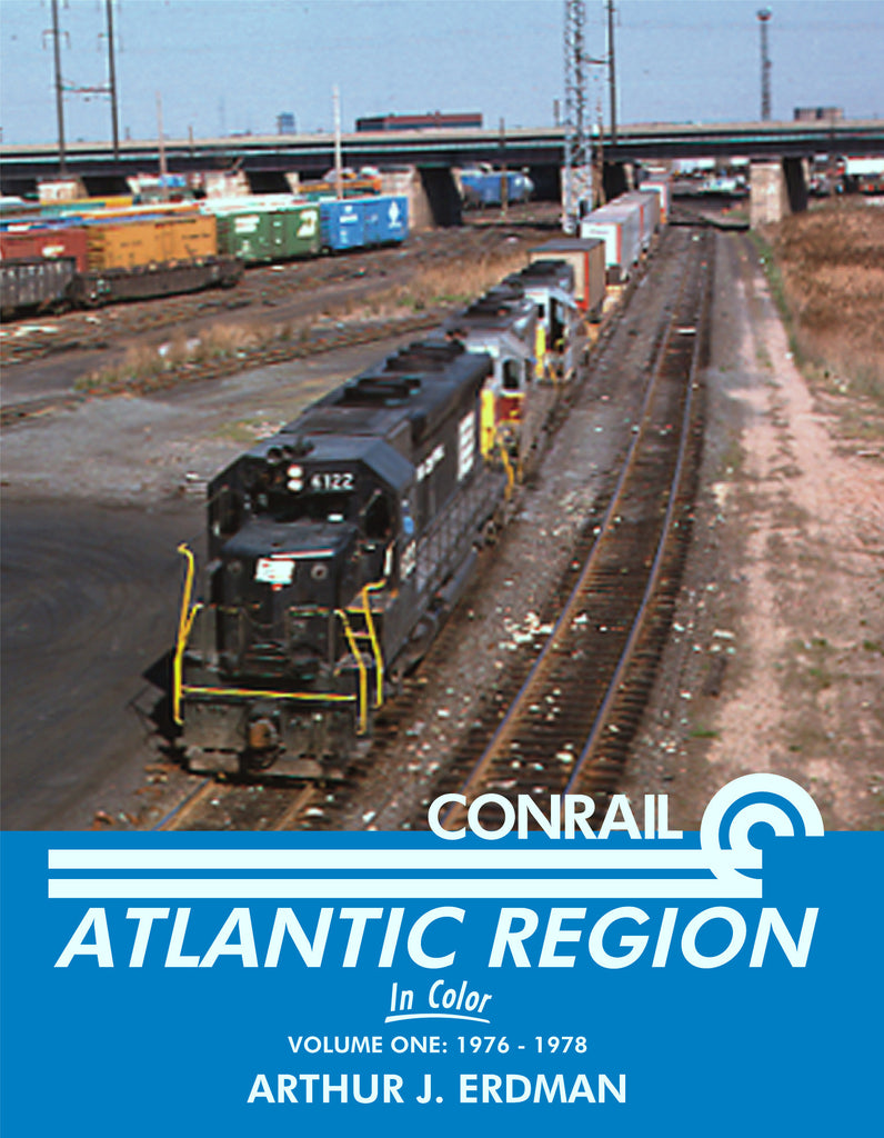 Conrail Atlantic Region In Color Volume 1: 1976-1978