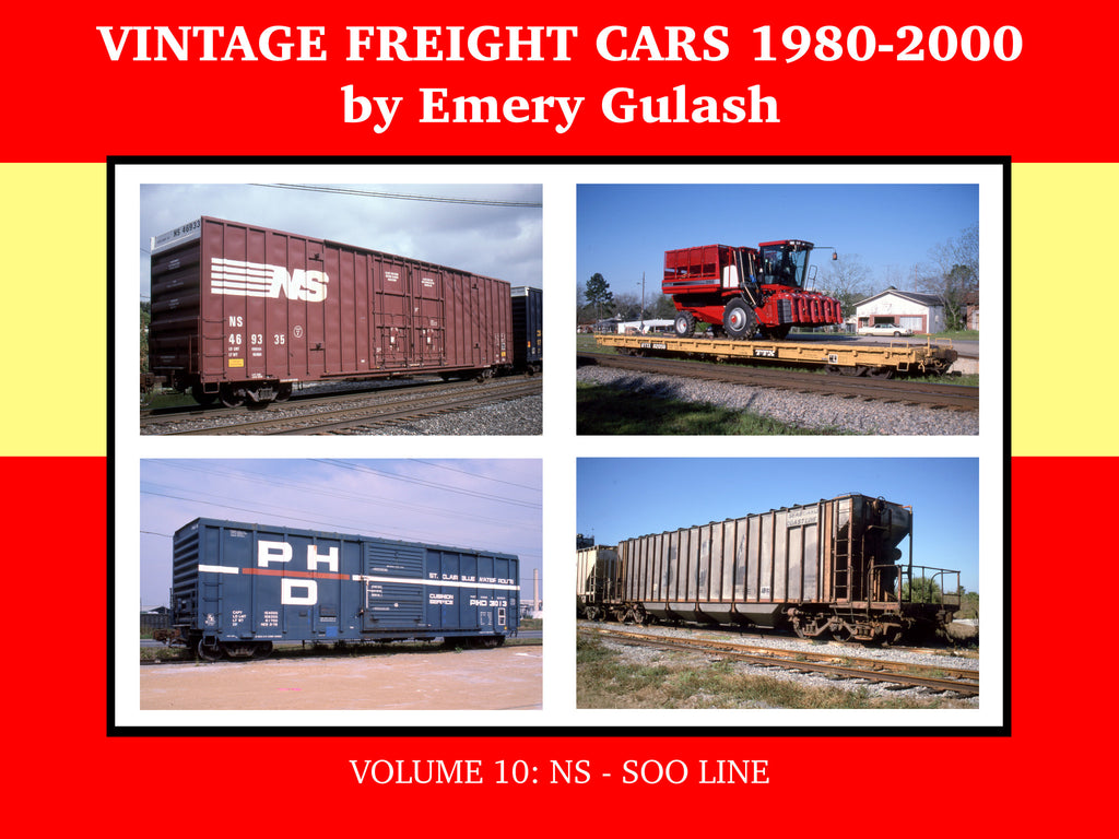 Vintage Freight Cars 1980-2000 by Emery Gulash, Volume 10: NS - SOO LINE (eBook)