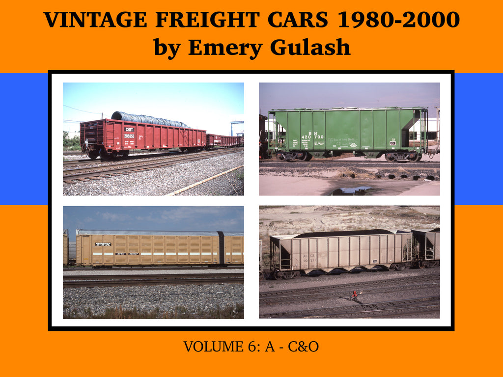 Vintage Freight Cars 1980-2000 by Emery Gulash, Volume 6: A-C&O (eBook)