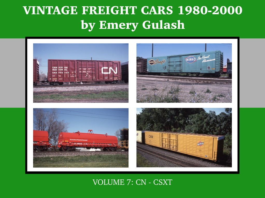 Vintage Freight Cars 1980-2000 by Emery Gulash, Volume 7: CN-CSXT (eBook)