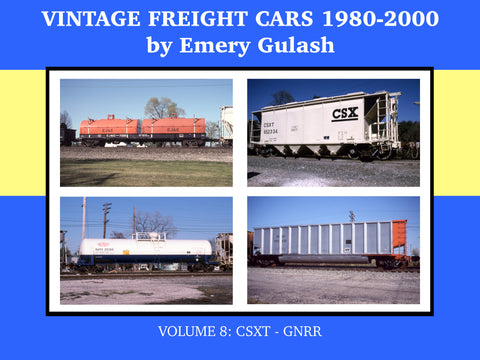 Vintage Freight Cars 1980-2000 by Emery Gulash, Volume 8: CSXT-GNRR (eBook)