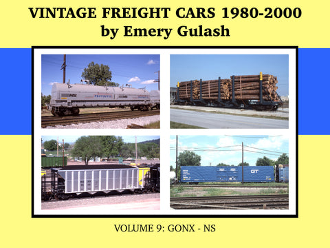 Vintage Freight Cars 1980-2000 by Emery Gulash, Volume 9: GONX-NS (eBook)