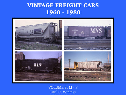 Vintage Freight Cars 1960-1980 by Paul C. Winters, Volume 3: M-P (eBook)