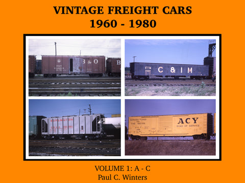 Vintage Freight Cars 1960-1980 by Paul C. Winters, Volume 1: A-C (eBook)
