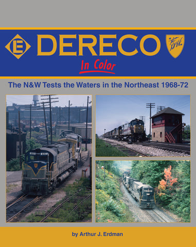 Dereco In Color: The N&W Tests the Waters in the Northeast 1968-72