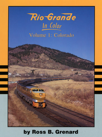 Rio Grande In Color Volume 1: Colorado (Digital Reprint)