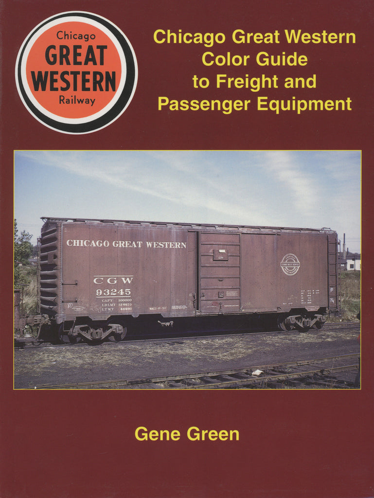 Chicago Great Western Color Guide to Freight and Passenger Equipment