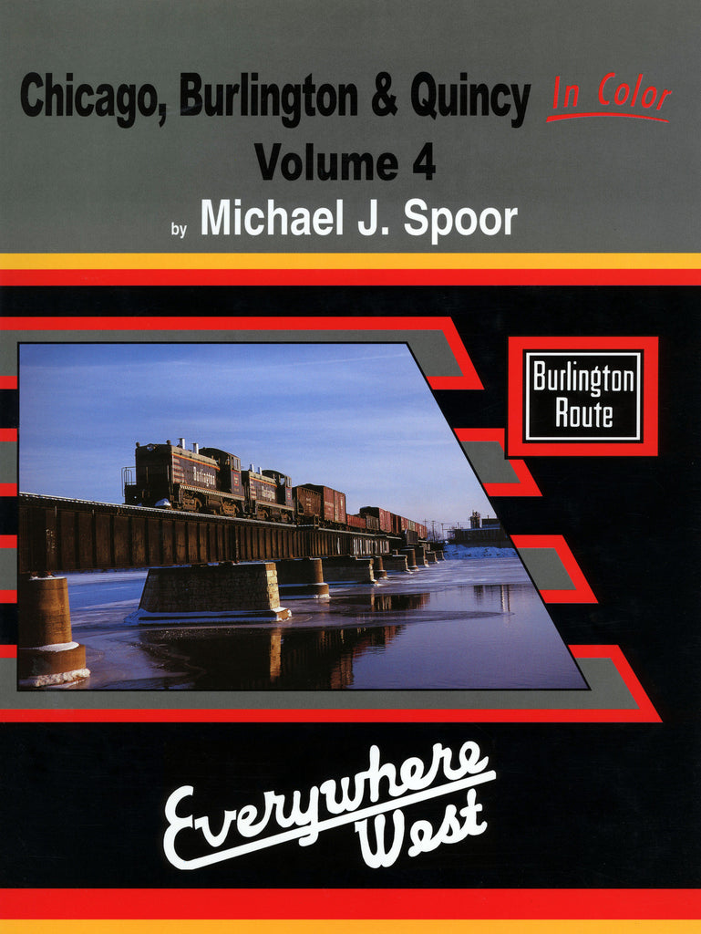 Chicago, Burlington & Quincy In Color Volume 4 (Digital Reprint)