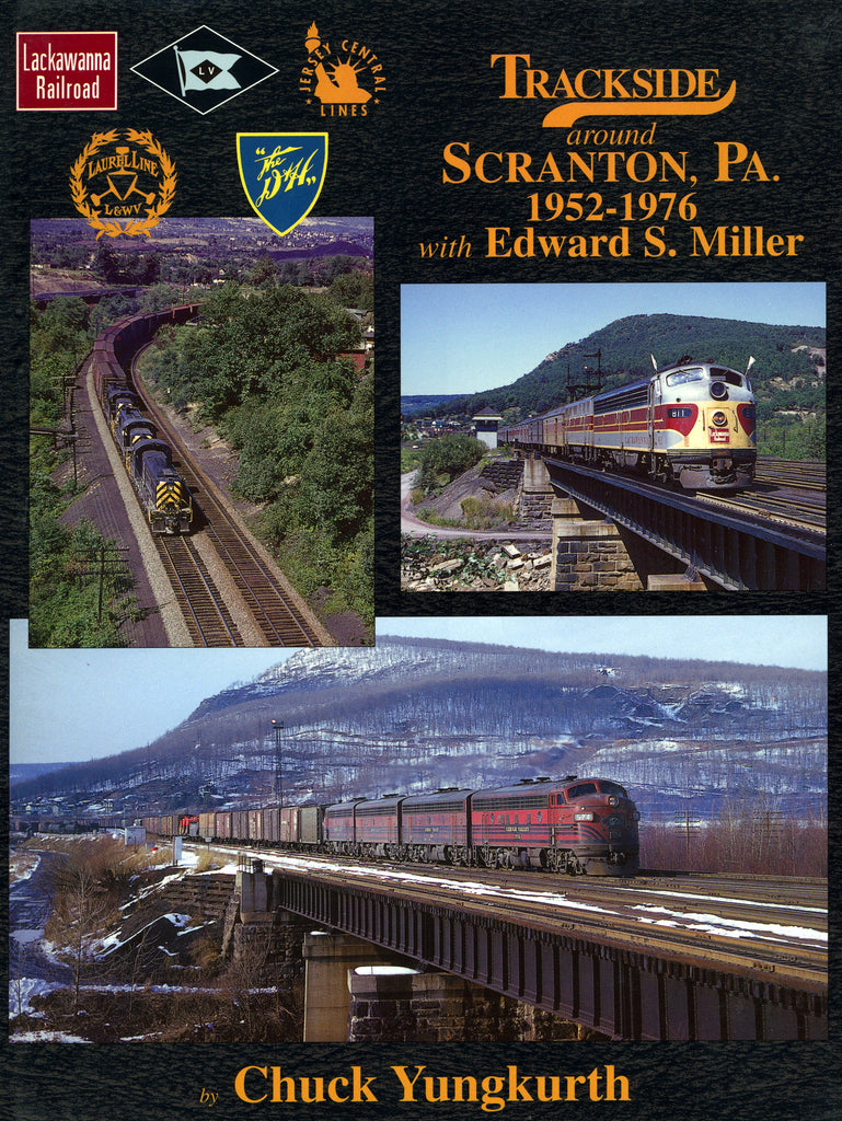 Trackside around Scranton, PA. 1952-1976 with Edward S. Miller (Digital Reprint)