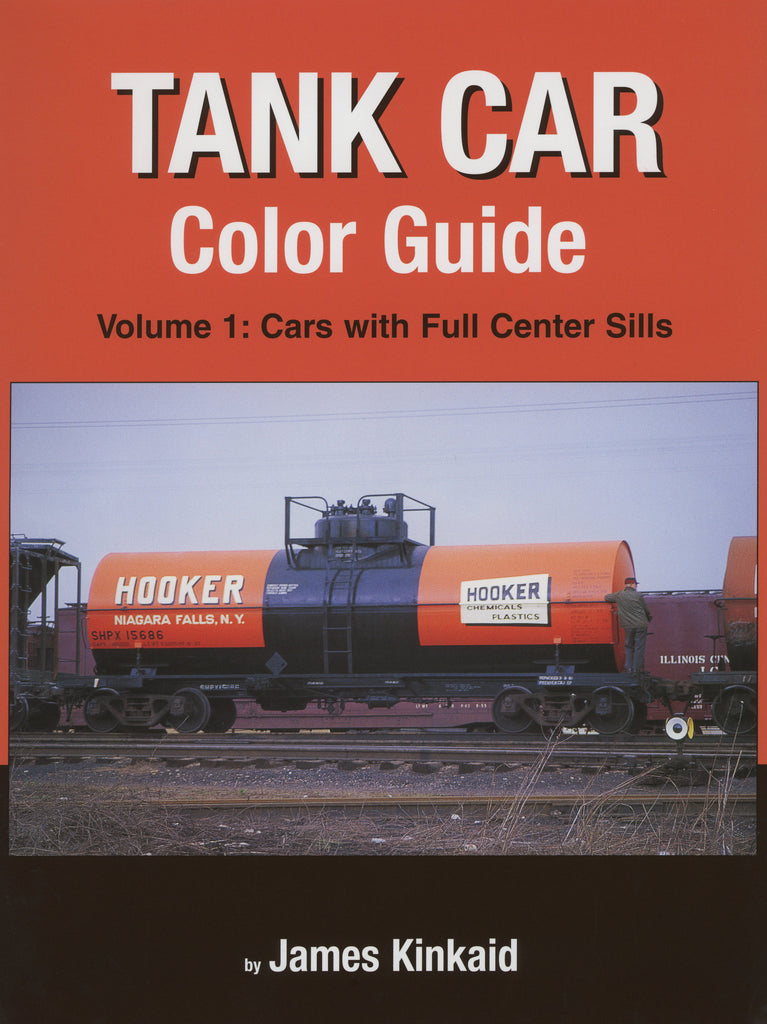 Tank Car Color Guide Volume 1: Cars with Full Center Sills