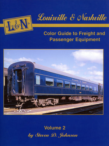 Louisville & Nashville Color Guide to Freight and Passenger Equipment Volume 2