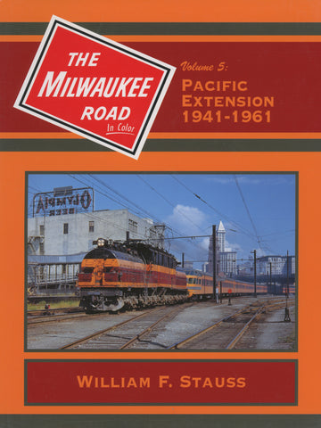 Milwaukee Road In Color Volume 5: Pacific Extension 1941-1961 (Digital Reprint)