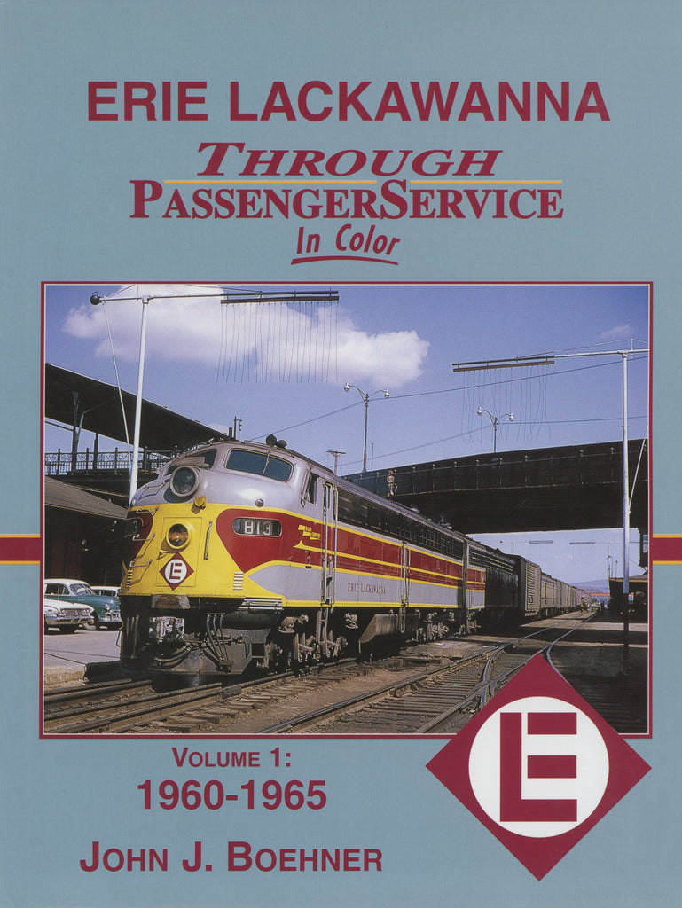Erie Lackawanna Through Passenger Service Volume 1: 1960-1965 (Digital Reprint)