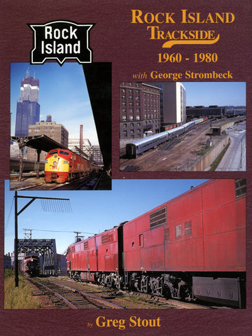 Rock Island Trackside 1960-1980 with George Strombeck (Digital Reprint)