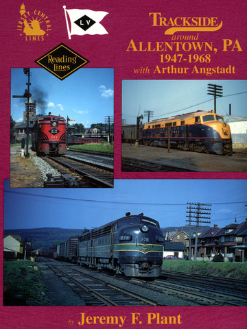 Trackside around Allentown, PA 1947-1968 with Arthur Angstadt (Trk #24)