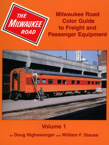 Milwaukee Road Color Guide to Freight and Passenger Equipment, Volume 1