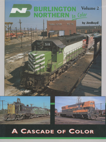 Burlington Northern In Color Volume 2: A Cascade of Color