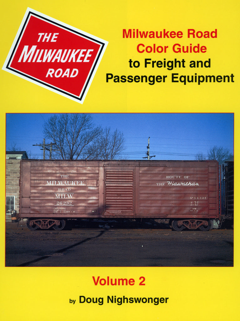 Milwaukee Road Color Guide to Freight and Passenger Equipment, Volume 2