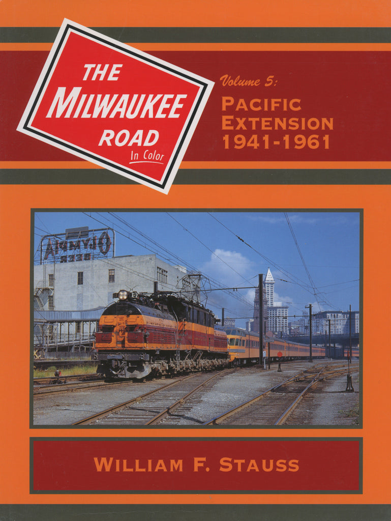 Milwaukee Road In Color Volume 5: Pacific Extension 1941-1961