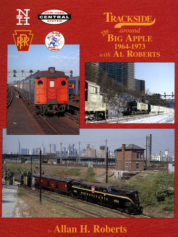 Trackside around the Big Apple 1964-1973 with Al Roberts (Digital Reprint)