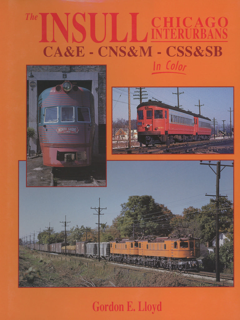 The Insull Chicago Interurbans CA&E - CNS&M - CSS&SB In Color (Digital Reprint)