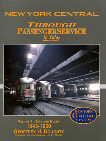 New York Central Through Passenger Service Volume 1: Hope and Glory 1943-1950