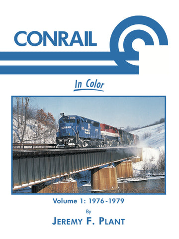 Conrail In Color Vol. 1: 1976-1979 (Digital Reprint)