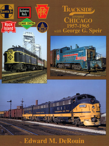 Trackside Around Chicago 1957-1965 with George G. Speir (Digital Reprint)