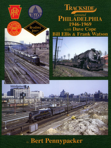 Trackside around Philadelphia 1946-1969 with Dave Cope, Bill Ellis and Frank Watson (Digital Reprint)