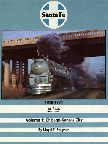 Santa Fe 1940-1971 In Color Volume 1: Chicago - Kansas City (Digital Reprint)