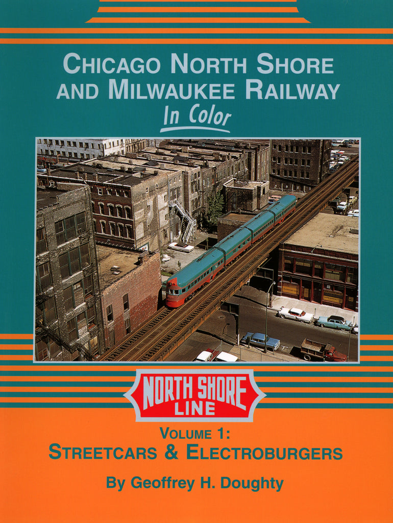 Chicago North Shore and Milwaukee Railway In Color Volume 1: Streetcars & Electroburgers (Digital Reprint)
