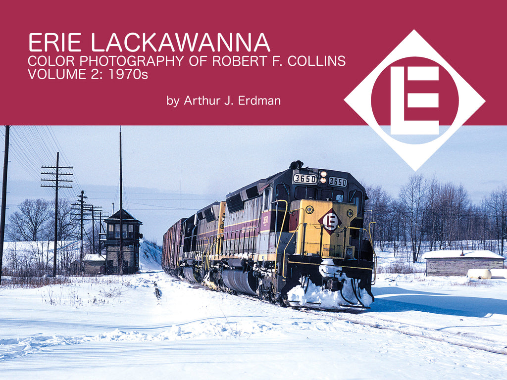 Erie Lackawanna<br> Color Photography of Robert F. Collins<br> Volume 2: 1970s (eBook)