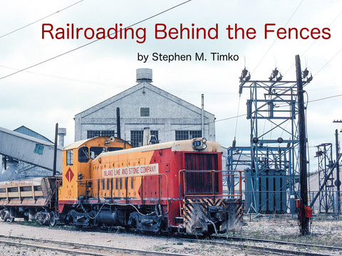 Railroading Behind the Fences (eBook)