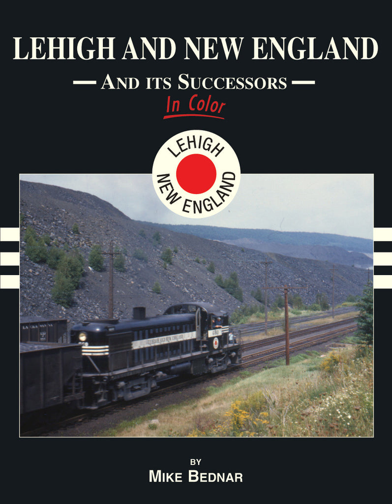 Lehigh and New England Railroad And Its Successors In Color