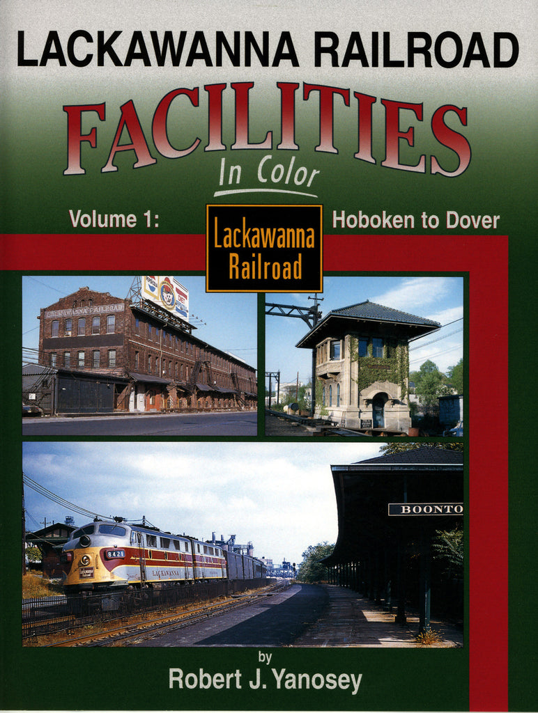 Lackawanna RR Facilities In Color Volume 1: Hoboken to Dover