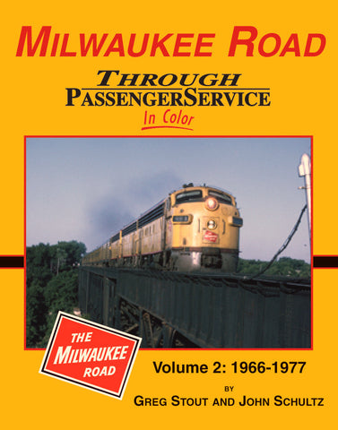 Milwaukee Road Through Passenger Service In Color Vol. 2: 1966-1977