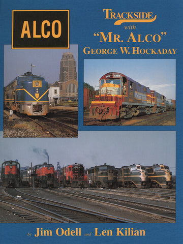 "Trackside with ""Mr. Alco"" George W. Hockaday (Trk #64)"