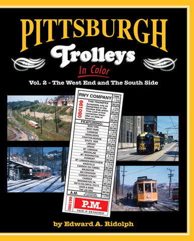 Pittsburgh Trolleys In Color Vol 2 - The West End and the South Side